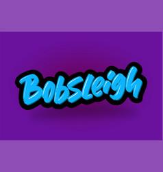 bobsleigh hand drawn modern brush lettering vector image