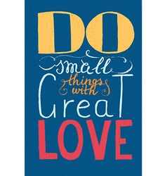 Romantic quote Do small things with great love vector image