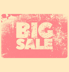 Big sale typography vintage style grunge poster vector