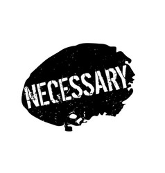 Necessary rubber stamp vector
