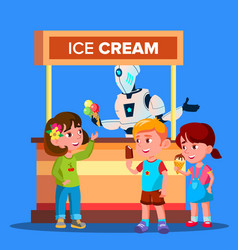 robot sells ice cream to happy boys and girls vector image