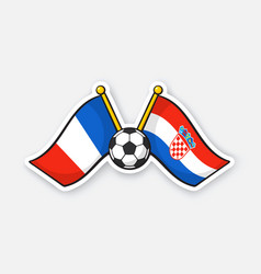 flags france versus croatia with soccer ball vector image