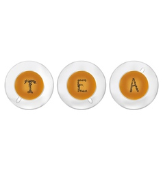 Three cups of tea with tea-leaf stilyzed as T E A vector image