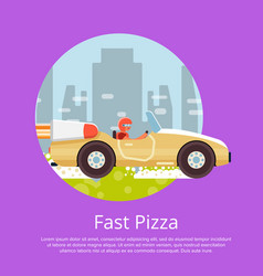 Fast food delivery poster with courier on car vector