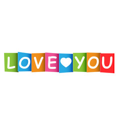 love you colorful card on white background vector image