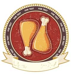 chicken drumstickVintage meat label on old vector image