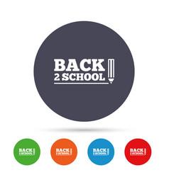 back to school sign icon back 2 school symbol vector image vector image