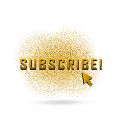 Gold subscribe button with cursor in golden flat vector