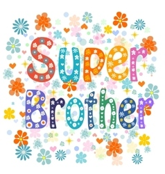 Super brother decorative lettering type vector image vector image