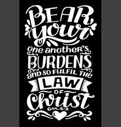 Hand lettering bear your one another burdens vector