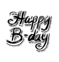 Happy birthday text hand drawn lettering grunge vector