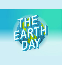 happy earth day concept world environment day vector image