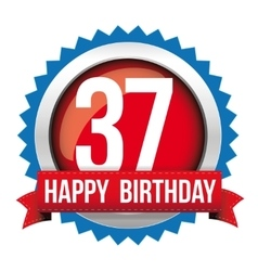 Thirty seven years happy birthday badge ribbon vector