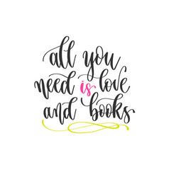 All you need is love and books - hand lettering vector