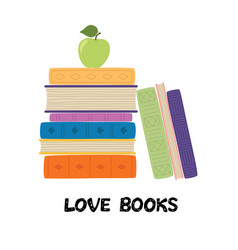 Love books stack books with apple pile of vector