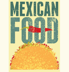 mexican food typographical vintage grunge poster vector image