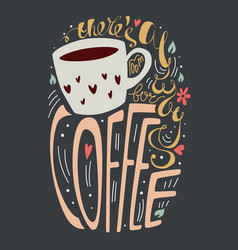 theres always room for coffee vector image