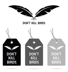tag of dont kill birds on it design vector image