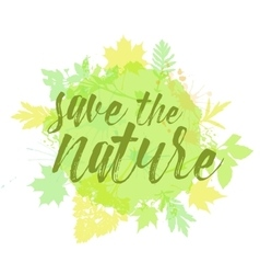 Save the nature lettering hand drawn vector image