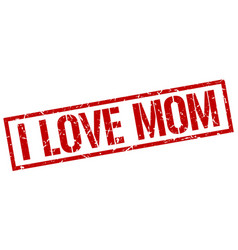 I love mom stamp vector