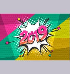2019 year pop art comic book text speech bubble vector
