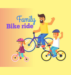 Family bike ride with dad little daughter and son vector