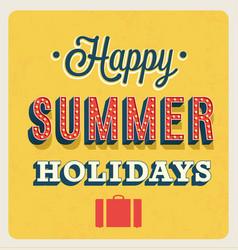 happy summer holidays typographic design vector image vector image