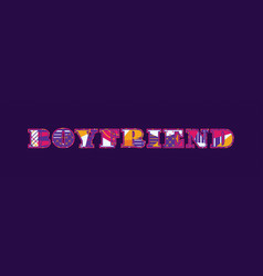 Boyfriend concept word art vector