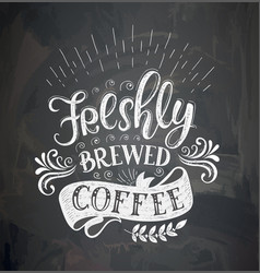 Coffee quotes on the chalk board vector