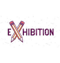 Exhibition word with crossed pencils instead of vector