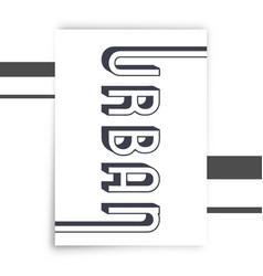 urban typography print vector image
