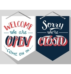 Open and closed hand lettered signs vector image