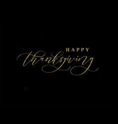 happy thanksgiving hand drawn golden card design vector image