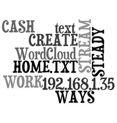 Ways to create a steady cash stream while you vector