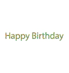 Happy birthday lettering from colourful confetti vector image