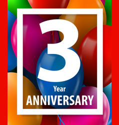three years anniversary 3 year greeting card or vector image
