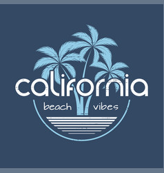 California beach vibes t-shirt and apparel vector