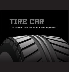 Car tire with tire marks on a black background vector