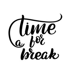 Time for a break vector