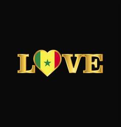 Golden love typography senegal flag design vector