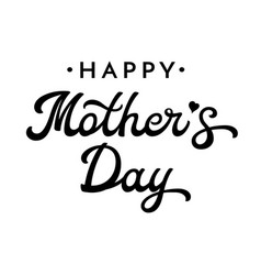 happy mothers day brush lettering vector image