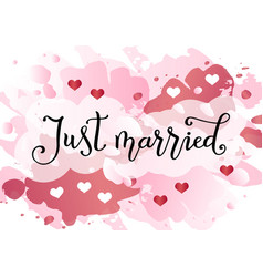 calligraphy of just married on pink with hearts vector image