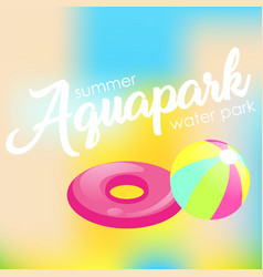 text aquapark on a blurred background vector image