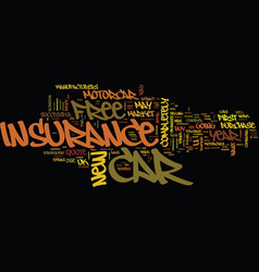 The costly lure of free car insurance text vector