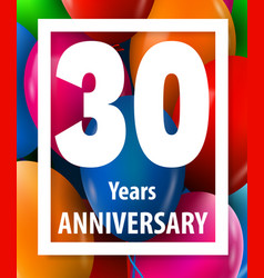 thirty years anniversary 30 years greeting card vector image