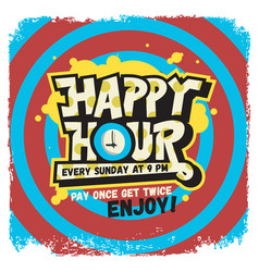 happy hour label sign design funny cool comic vector image