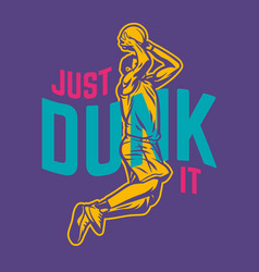 Just dunk it quote slogan words with vintage of vector