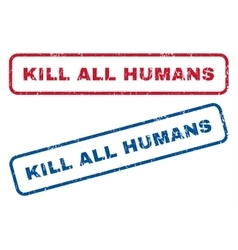 Kill All Humans Rubber Stamps vector
