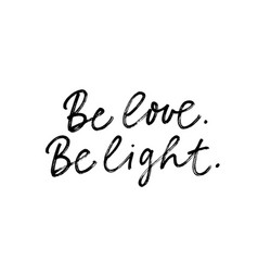 Be love and light ink pen lettering vector
