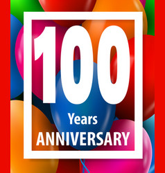 one hundred years anniversary 100 years greeting vector image
